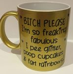 Bitch Please fabulous Personalised Mug